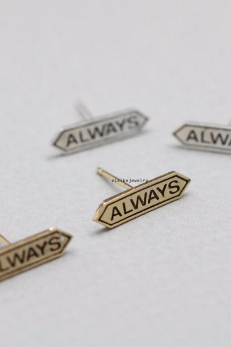 Tiny Always signboard stud Earrings